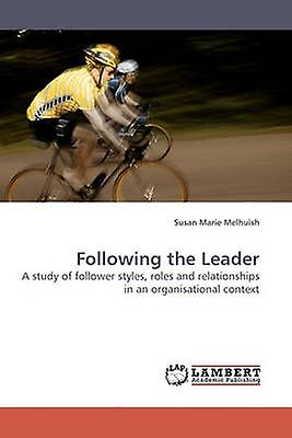 Following the Leader by Melhuish & Susan Marie
