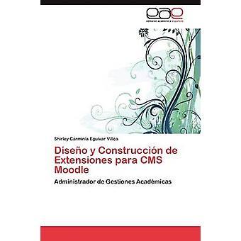 Diseo y Construccin de Extensiones para CMS Moodle by Eguivar Villca Shirley Carminia