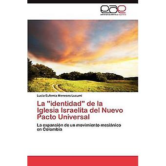 La Identidad de La Iglesia Israelita del Nuevo Pacto Universal by Meneses Lucum & Luc a. Eufemia