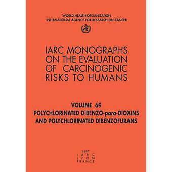 Polychlorinated DibenzoparaDioxins and Polychlorinated Dibenzofurans by IARC &