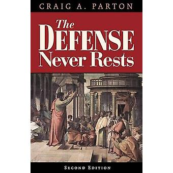 The Defense Never Rests - Second Edition by Craig A Parton - 97807586