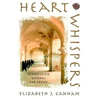 Heart Whispers - Benedictine Wisdom for Today by Elizabeth Canham - 97