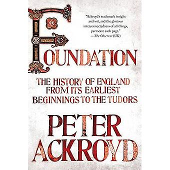 Foundation - The History of England from Its Earliest Beginnings to th