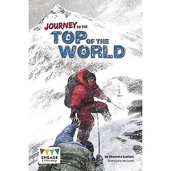 Journey to the Top of the World by Charlotte Guillain - 9781474745949