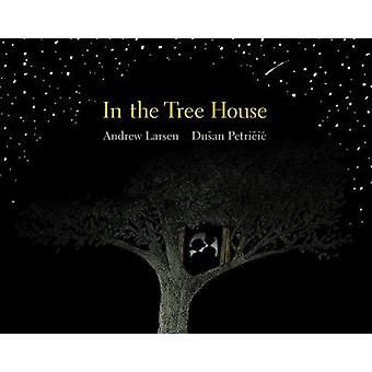 In The Tree House by Dusan Petricic - 9781525300172 Book