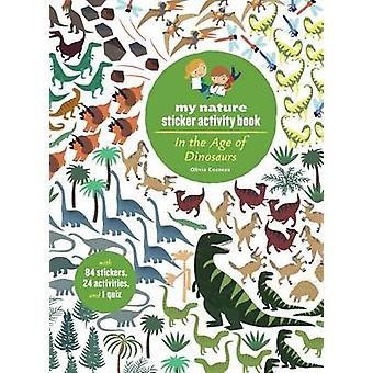 In the Age of Dinosaurs - My Nature Sticker Activity Book by Olivia Co