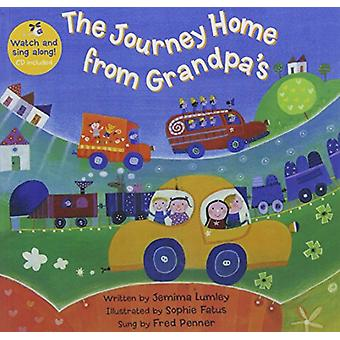 The Journey Home from Grandpa's W/CD by Jemima Lumley - Sophie Fatus