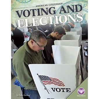 Voting and Elections by Kate Conley - 9781680782448 Book