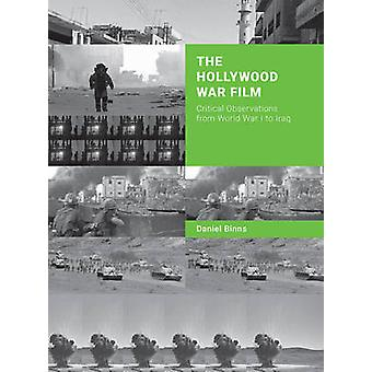 Hollywood War Film - Critical Observations from World War I to Iraq by