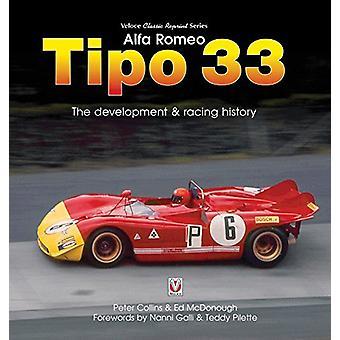 Alfa Romeo Tipo 33 - The Development and Racing History by Ed McDonoug