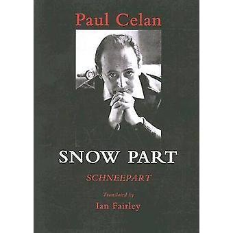 Snow Part by Paul Celan - Ian Fairley - 9781931357463 Book