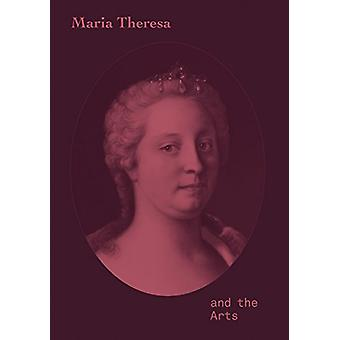 Maria Theresa and the Arts by Stella Rollig - 9783777429236 Book