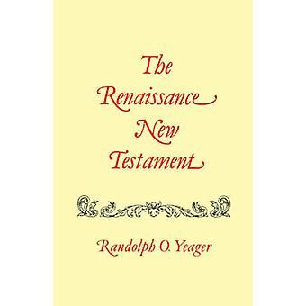 The Renaissance New Testament Volume 16 Titus 11315 Philemon 125 Hebrews 111325 James 11318 by Yeager & Randolph O.