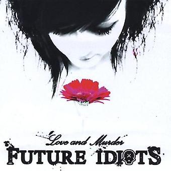 Futuros idiotas - importación de Estados Unidos de amor y asesinato [CD]