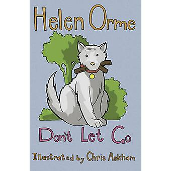 Dont Let Go 9781841671536 by Helen Orme