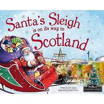 Santas Sleigh is on its Way to Scotland by Eric James & Robert Dunn
