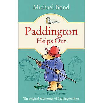 Paddington Helps Out by Michael Bond - Peggy Fortnum - 9780006753445