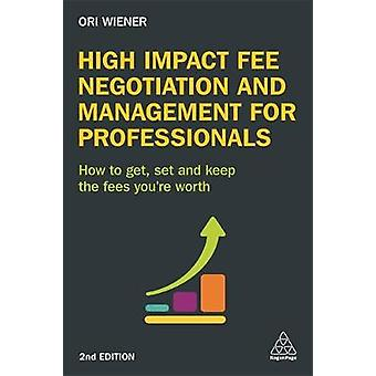 High Impact Fee Negotiation and Management for Professionals - How to