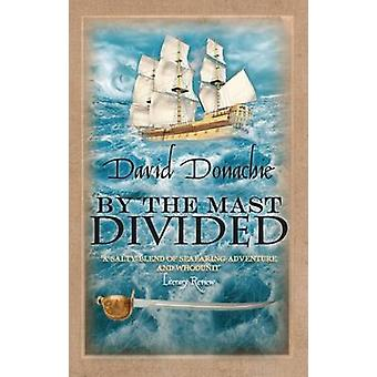 By the Mast Divided by David Donachie - 9780749082604 Book