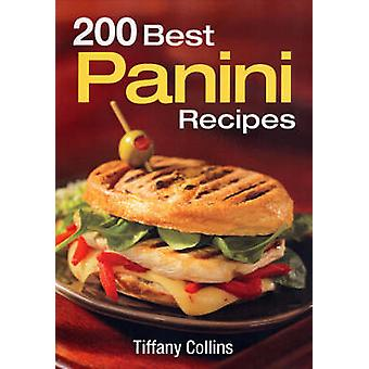 200 Best Panini Recipes by Tiffany Collins - 9780778802013 Book