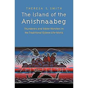 The Island of the Anishnaabeg - Thunderers and Water Monsters in the T