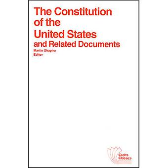 The Constitution of the United States and Related Documents by Martin