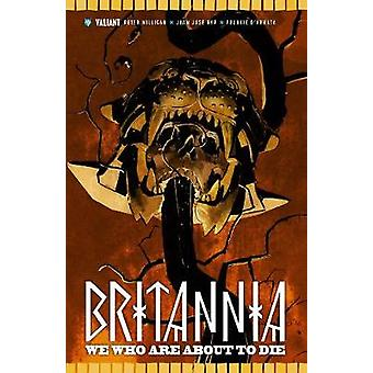 Britannia Volume 2 - We Who Are About to Die by Peter Milligan - 97816