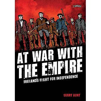 En guerre avec l'Empire - lutte de l'Irlande pour l'indépendance par Gerry Hun