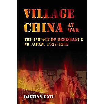 Village China at War - The Impact of Resistance to Japan - 1937-1945 b