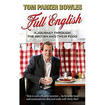 Full English. - A Journey Through the British and Their Food by Tom Pa