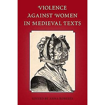 Violence Against Women in Medieval Texts by Violence Against Women in