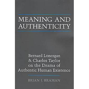 Meaning and Authenticity - Bernard Lonergan and Charles Taylor on the