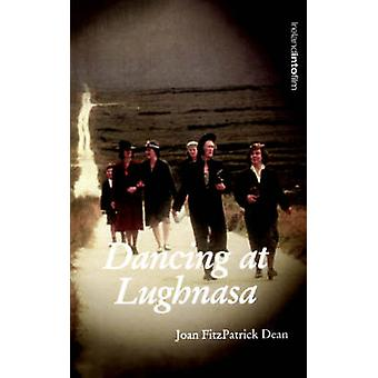 Dancing at Lughnasa by Joan Fitzpatrick Dean - Keith Hopper - Grainne