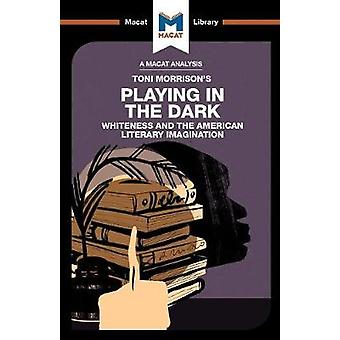 Playing in the Dark - Whiteness in the American Literary Imagination b