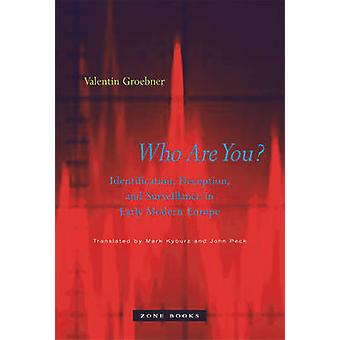 Who are You? - Identification - Deception - and Surveillance in Early