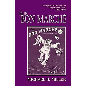 The Bon Marche - Bourgeois Culture and the Department Store - 1869-192