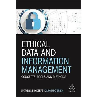 Ethical Data and Information Management - Concepts - Tools and Methods