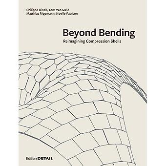 Beyond Bending - Reimagining Compression Shells by Block Research Grou
