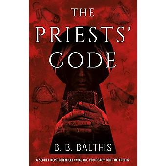 The Priests' Code by B. B. Balthis - 9781788039239 Book