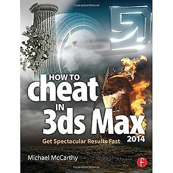 Comment tricher dans 3ds Max 2014: obtenir des résultats spectaculaires vite