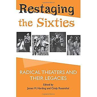 Reclassification des années soixante: Radical théâtres et leurs héritages