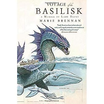 Voyage of the Basilisk: A Memoir by Lady Trent (Natural History of Dragons)