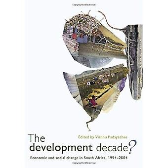 The Development Decade?: Economic and Social Change in South Africa, 1994-2004
