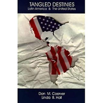 Tangled Destinies: Latin America and the United States