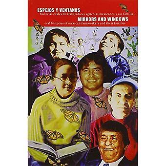 Espejos Y Ventanas: Historias Orales De Trabajadores Agricolas.../mirrors And Windows