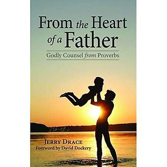From the Heart of a Father: Godly Counsel from Proverbs