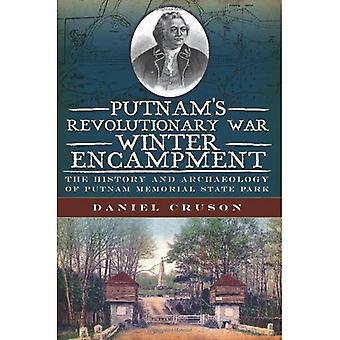 Campement de hiver de la guerre d'indépendance de Putnam: l'histoire et archéologie de Putnam Memorial State Park