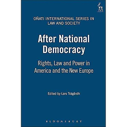 After National Democracy  Rights, Law and Power in America and the New Europe (Onati International Series in Law...