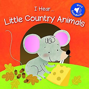 I Hear Little Country Animals Sound Book