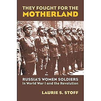 They Fought for the Motherland: Russia's Women Soldiers in World War I and the Revolution (Modern War Studies): Russia's Women Soldiers in World War I and the Revolution (Modern War Studies)